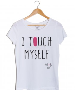 I TOUCH MYSELF t-shirt autopalpation