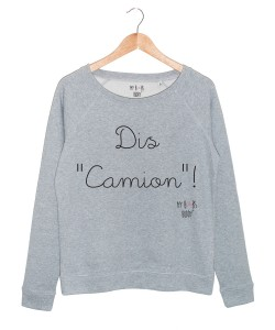 Le Camionneuse - Dis Camion - Sweat Pull Femme
