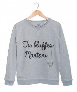 Tu Bluffes Martoni (femme) sweat gris