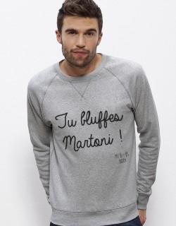 Tu Bluffes Martoni (homme) sweat gris