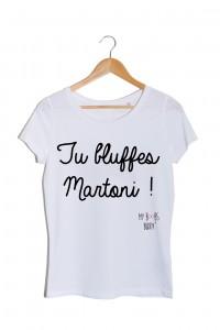 Tu Bluffes Martoni : T-shirt